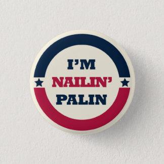 Nailin' Sarah Palin button