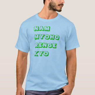 Nam Myoho Renge Kyo design T-Shirt