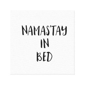 Namas'tay in bed Canvas Prints