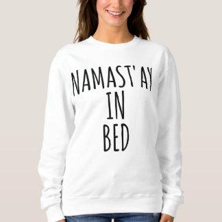 Namast'ay In Bed Funny Crewneck Sweatshirt