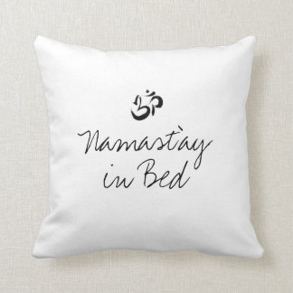 Namast'ay in bed funny pillow