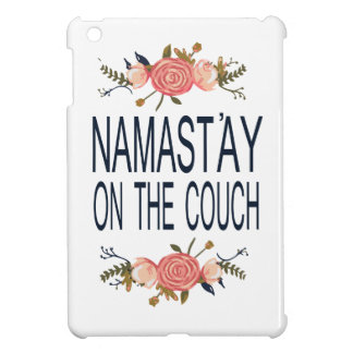 NAMASTAY ON THE COUCH Funny iPad Mini Cases