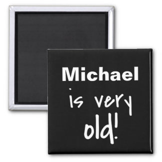 Name Personalized Old Words Black Birthday Gag Magnet