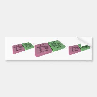 name-Tara-Ta-Ra-Tantalum-Radium Bumper Sticker