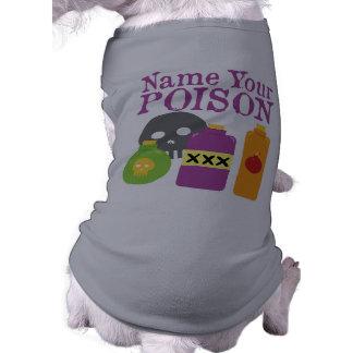 Name Your Poison Sleeveless Dog Shirt