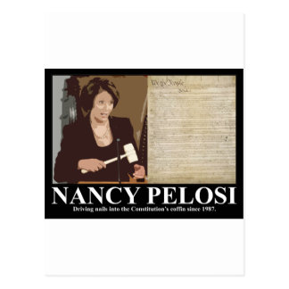 Nancy Pelosi: Constitution coffin nails Postcards