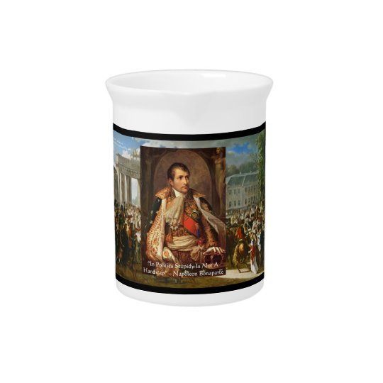 "Napoleon ""Stupidity Politics"" Quote Decorative Pit Drink Pitchers"
