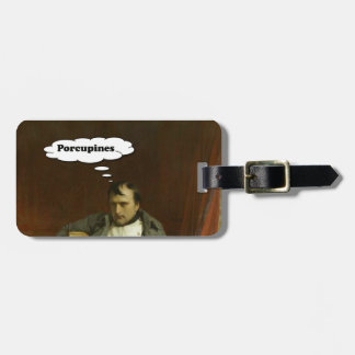Napoleon Thinks About Porcupines Luggage Tag