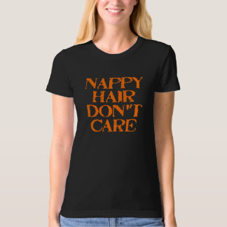 Nappy Don't Care T-Shirt