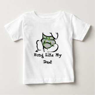 Nappy, Hung Like My Dad! Baby T-Shirt