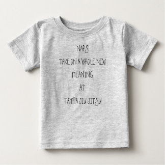 NAPS TAKE ON A WHOLE NEW MEANING BABY T-Shirt