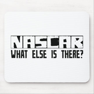 NASCAR What Else Is There? Mouse Pad