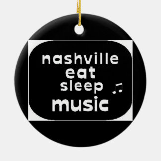 Nashville Eat Sleep Music Ceramic Ornament