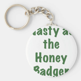 Nasty as the Honey Badger Keychains