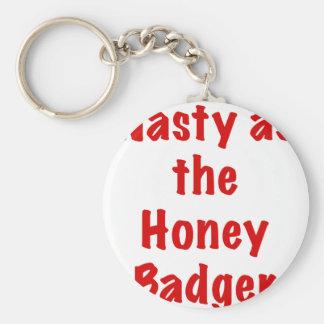 Nasty as the Honey Badger Key Chain