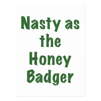 Nasty as the Honey Badger Postcard