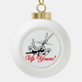 """Nasty Rabbit """"Up Yours"""" Ceramic Ball Ornament"""