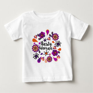 Nasty Woman Baby T-Shirt