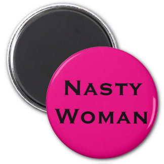 Nasty Woman, black text on hot pink 6 Cm Round Magnet
