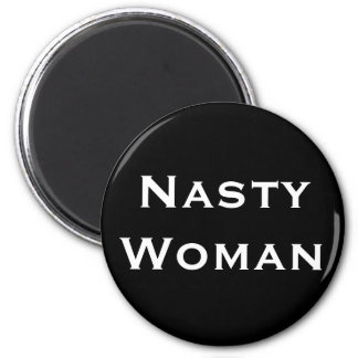Nasty Woman, Bold White Text on Black Magnet