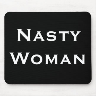 Nasty Woman, Bold White Text on Black Mouse Pad