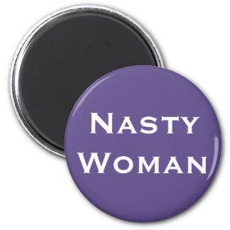 Nasty Woman, Bold White Text on Violet Magnet