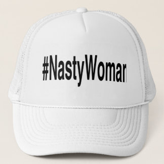 Nasty Woman Cap