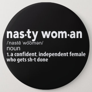 Nasty Woman Definition Button