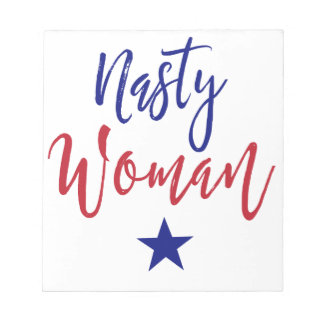 Nasty Woman Gifts Notepad
