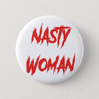 Nasty Woman Red 6 Cm Round Badge