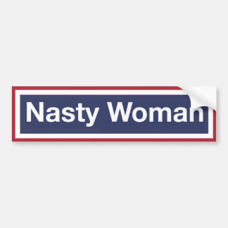 NASTY WOMAN! Resist Trump! Bumper Sticker