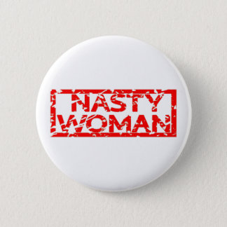 Nasty Woman Stamp 6 Cm Round Badge