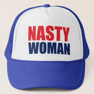 Nasty Woman Trucker Hat Cap