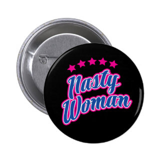 Nasty Woman with Attitude 6 Cm Round Badge