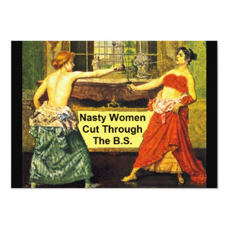 "Nasty Women Cut Through the BS Invitation 5"" x 7"""