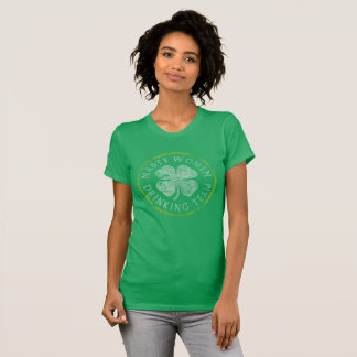 Nasty Women Drinking Team St Pattys Day T-Shirt