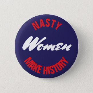 "Nasty Women Make History Political Pushback 2.5"" 6 Cm Round Badge"