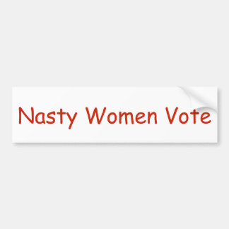 Nasty Women Vote Bumper Sticker