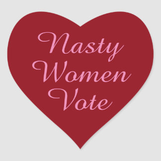 nasty women vote heart sticker