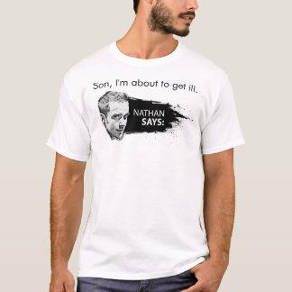 Nathan Says T-Shirt
