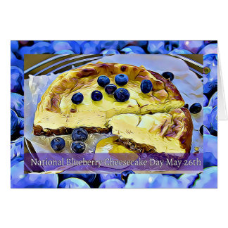 National Blueberry Cheesecake Day May 26th Card