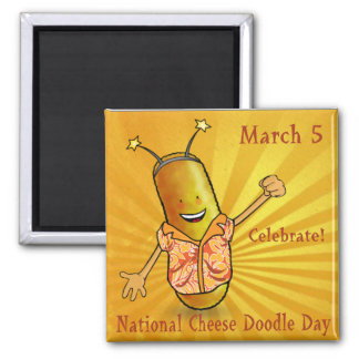National Cheese Doodle Day Square Magnet