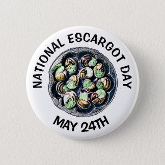 National Escargot Day May 24th Funny Food Holiday 6 Cm Round Badge