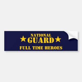 national guard full time heroes bumper sticker
