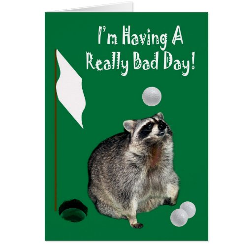 National Have A Bad Day Day Greeting Card