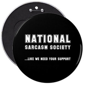 National Sarcasm Society 6 Cm Round Badge