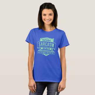 National Sarcasm Society as if we Really Need You T-Shirt