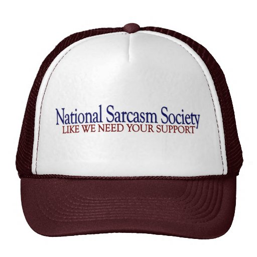 National Sarcasm Society Trucker Hats