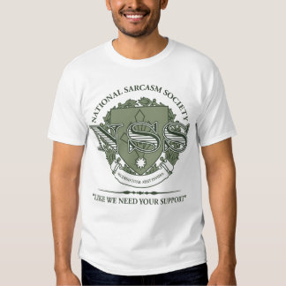 National Sarcasm Society Tshirt
