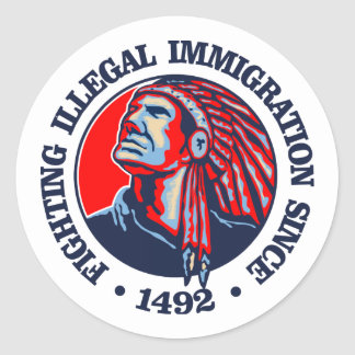 Native American (Illegal Immigration) Classic Round Sticker